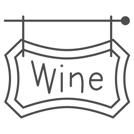 Wooden signboard with text Wine thin line icon, Wine festival concept, hanging wine board sign on white background, Winery street banner icon in outline style for mobile. Vector graphics.