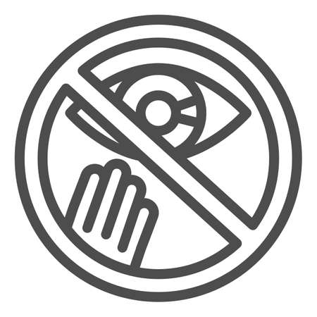 Prohibition of touching the eyes line icon, downturn concept, prevention sign on white background, avoid touching face icon in outline style for mobile. Vector graphics.