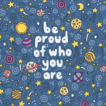 Be proud of who you are — unique hand drawn inspirational quote. Perfect for posters, postcards, etc.