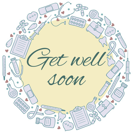 get well soon: Get well soon card. Frame with medical elements. Medicine background. Vector illustration