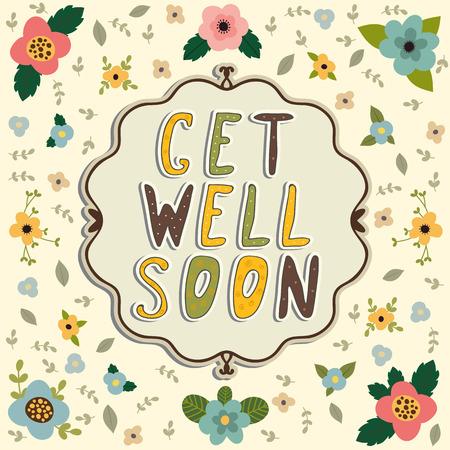 Get well soon card. Floral frame. Vector illustration Vector