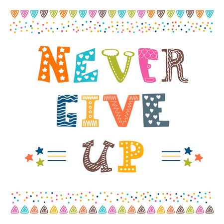 Geef nooit op. Inspirerend typografische offerte. vector illustratie Stock Illustratie