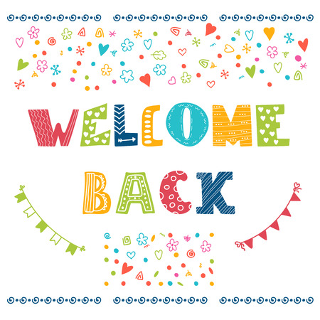 in the back: Welcome back lettering text. Hand drawn design elements. Vector illustration Illustration