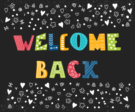 in the back: Welcome back lettering text. Hand drawn design elements. Cute postcard. Vector illustration Illustration