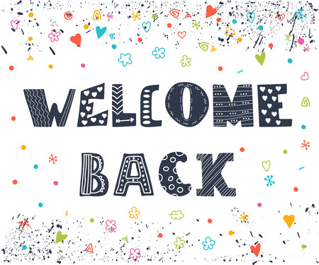Welcome back lettering text. Hand drawn elements for your design. Cute postcard. Vector illustration Stock Illustratie