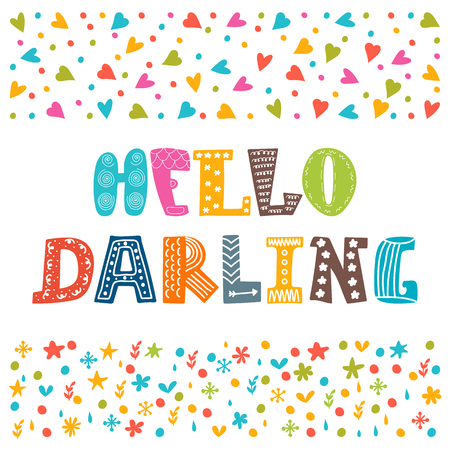 darling: Hello darling. Cute hand drawn creative typography poster or card. Vector illustration Illustration