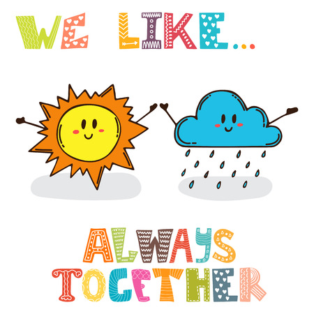 clouds cartoon: We like... Always together. Cute characters sun with cloud. Cute postcard. Vector illustration