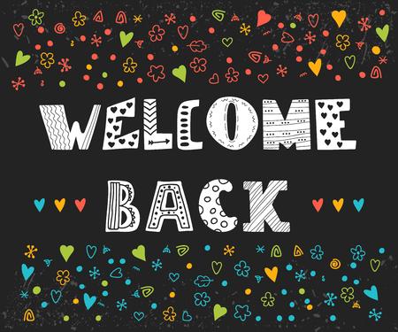 back: Bienvenido de nuevo texto de letras. Dibujado a mano elementos de dise�o sobre fondo negro. Postal linda. Ilustraci�n vectorial Vectores