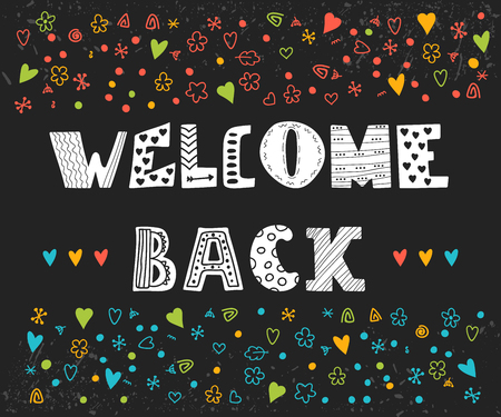 Welcome back lettering text. Hand drawn design elements on black background. Cute postcard. Vector illustration
