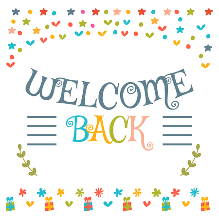 seasonable: Welcome back text with colorful design elements. Cute greeting card. Decorative lettering text. Postcard. Vector illustration