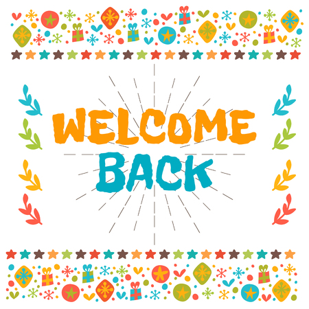 Welcome back text with colorful design elements. Cute postcard. Vector illustration