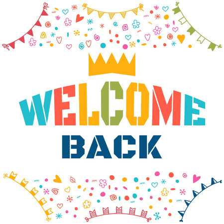 Welcome back text with colorful design elements. Cute postcard. Decorative lettering text. Vector illustration