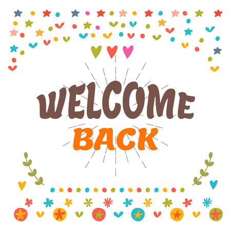 seasonable: Welcome back text with colorful design elements. Cute postcard. Decorative lettering text. Greeting card. Vector illustration