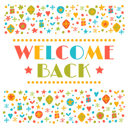 Welcome back text with colorful design elements. Greeting card. Cute postcard. Decorative lettering text. Vector illustration