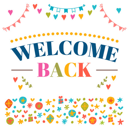seasonable: Welcome back text with colorful design elements. Greeting card. Decorative lettering text. Cute postcard. Vector illustration