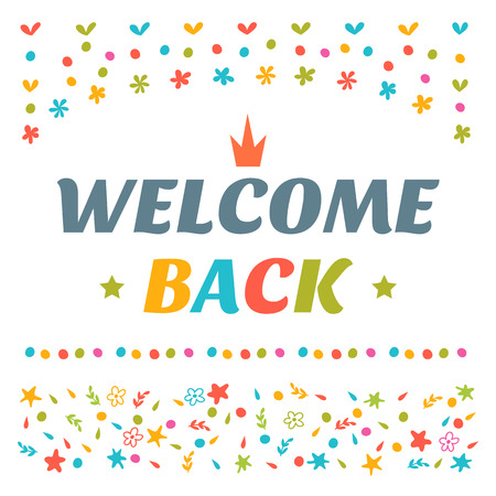 Welcome back text with colorful design elements. Decorative lettering text. Cute postcard. Vector illustration