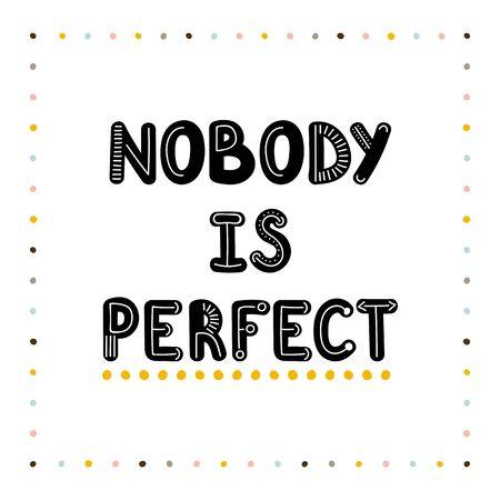 Personne n'est parfait. Lettrage manuscrit. Expression de motivation dessinée à la main pour les cartes de voeux ou les affiches. Devise inspirante. Illustration vectorielle Vecteurs