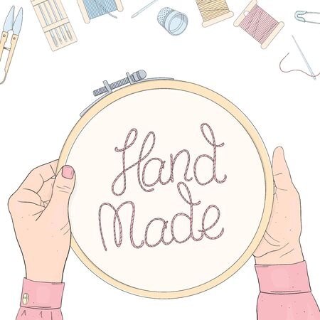 Women s hands and embroidery hoops with creative lettering on a white background. Coils of thread, needles. Vector illustration in sketch style. Template. Mock up.