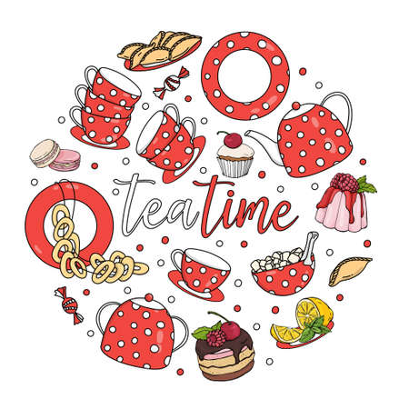 Tea set, sweets, pastries and the inscription Tea time are arranged in a circle. Colorful vector illustration on a white background. Hand-drawn.