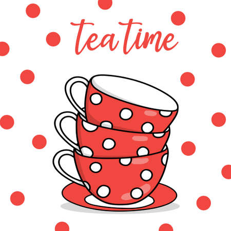 Postcard with red tea cups with white polka dots and the inscription Tea Time. Three cups one on top of the other on a white background. Colorful vector illustration. Hand-drawn.