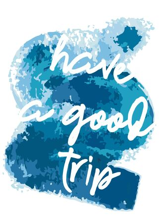 Greeting card with blue ink brush strokes. Have a good trip wishes. Banque d'images - 134871927