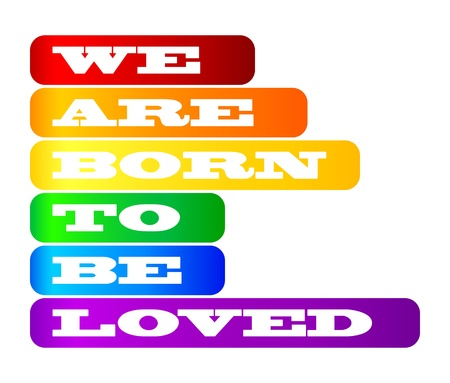 We are born to be loved - poster Vetores
