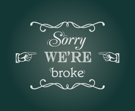 outpost: Sorry were broke retro style chalkboard sign