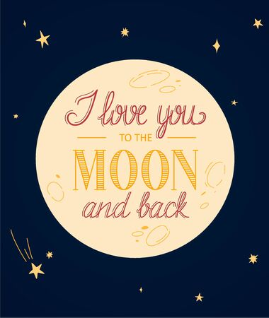 I love you to the moon and back typography poster with full moon and stars vector background.