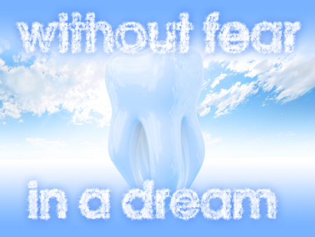fear: Dental treatment without fear in a dream