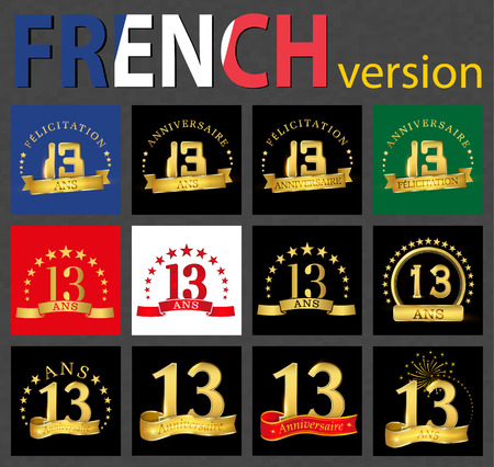 Set of number 13 (thirteen years) celebration design. Anniversary golden number template elements for your birthday party. Translated from the French - congratulation, years, anniversary Illustration