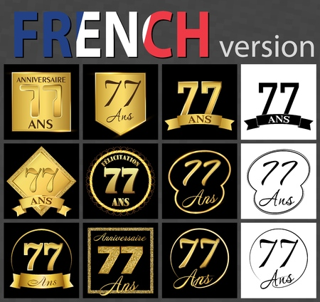 Set of number seventy-seven years (77 years) celebration design. Anniversary golden number template elements for your birthday party. Translated from the French - congratulation, years, anniversary