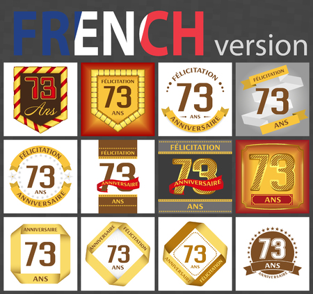 French set of number seventy-three years (73 years) celebration design. Anniversary number template elements for your birthday party. Translated from the French - congratulation, years, anniversary