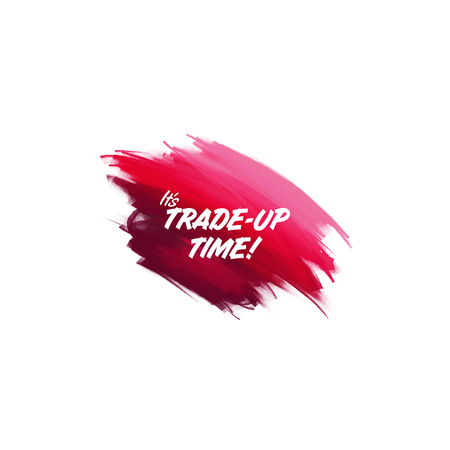 Hand-written lettering brush phrase Its Trade-up time with watercolor background