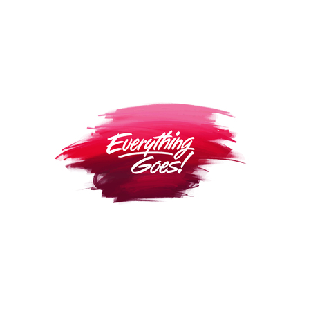 Hand-written lettering brush phrase Everything Goes with watercolor background Ilustração