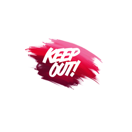 Hand-written lettering brush phrase keep out