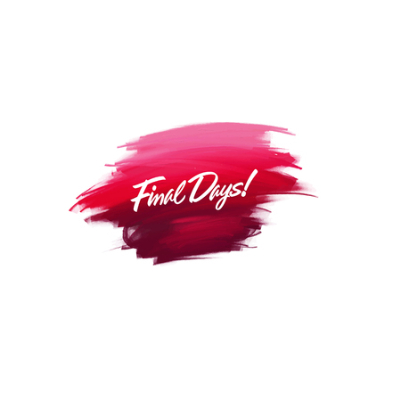 Hand-written lettering brush phrase Final days with watercolor background Vectores