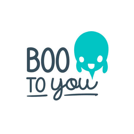 Boo to you. Halloween. Logo, icon and label for your design. Lettering. Celebration motivational slogan. Hand drawn vector illustration. Can be used for sticker, t-shirt, badge, card, poster, banner Ilustração