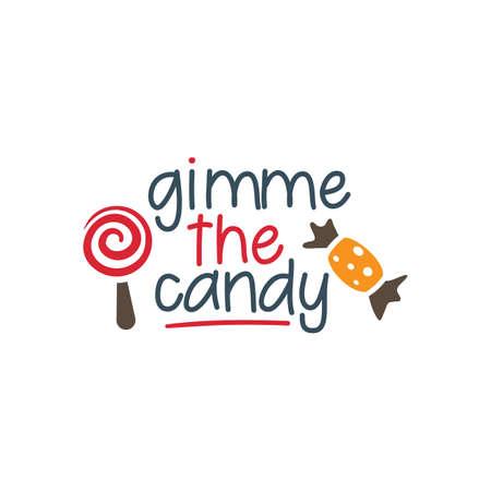 Give me a candy. Halloween hand written text. Design for print, poster, invitation, t-shirt. Vector illustration Ilustração