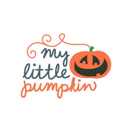 My little pumpkin. Autumn hand drawn lettering.