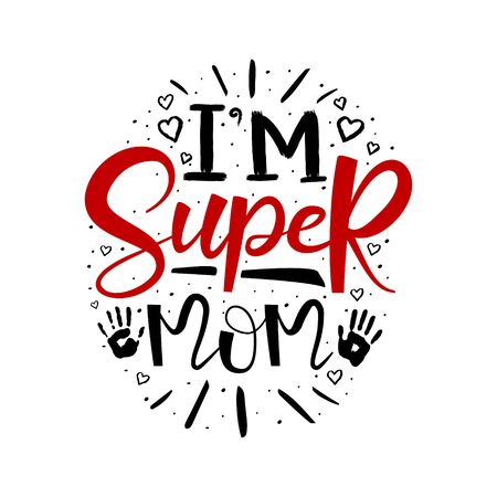 lettering i am super mom on a white background