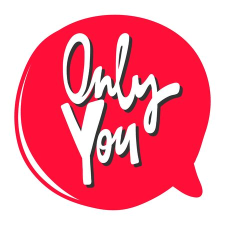 Only you. Valentine s day Sticker for social media content. Vector hand drawn illustration design.