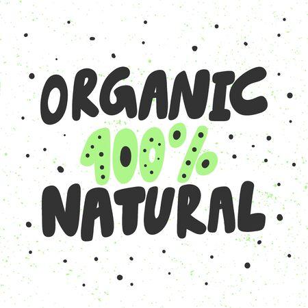 Organic 100 natural. Green eco bio sticker for social media content. Vector hand drawn illustration design.