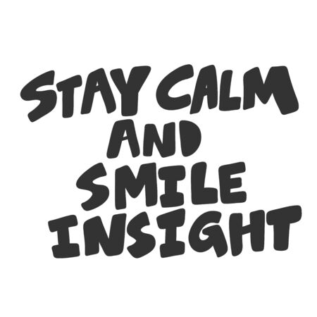 Stay calm and smile insight. Sticker for social media content. Vector hand drawn illustration design. 向量圖像