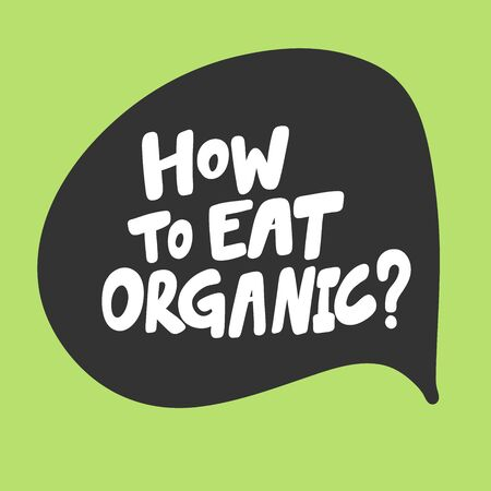 How to eat organic. Green eco bio sticker for social media content. Vector hand drawn illustration design.