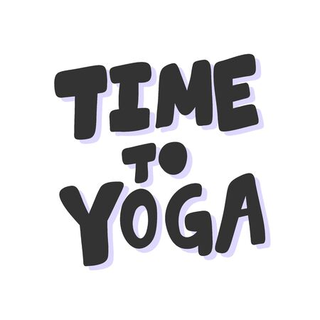 Time to yoga. Sticker for social media content. Vector hand drawn illustration design.