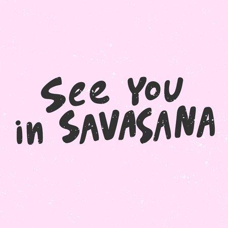 See you in shavasana. Sticker for social media content. Vector hand drawn illustration design. 向量圖像