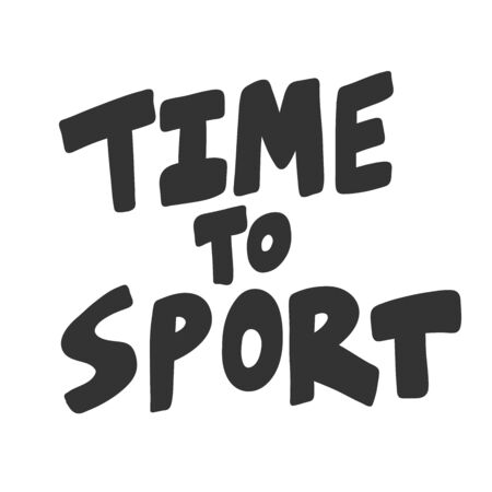 Time to sport. Sticker for social media content. Vector hand drawn illustration design. Иллюстрация