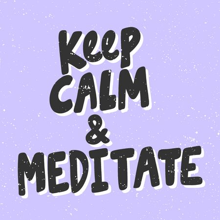 Keep calm and meditate. Sticker for social media content. Vector hand drawn illustration design.