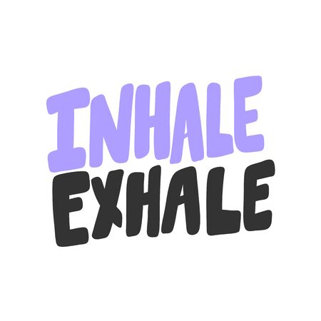 Inhale Exhale. Sticker for social media content. Vector hand drawn illustration design.