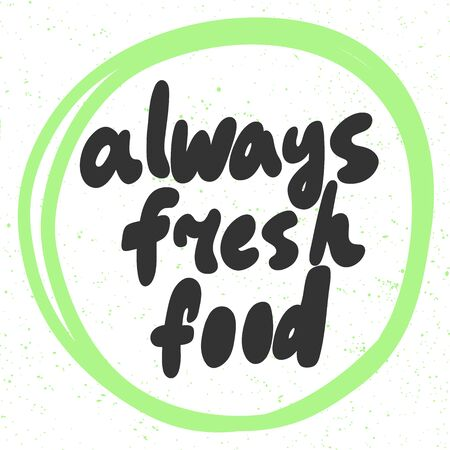 Always fresh food. Green eco bio sticker for social media content. Vector hand drawn illustration design.